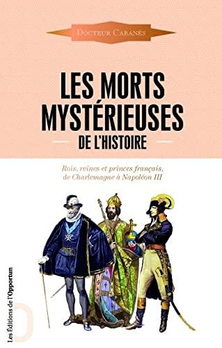 Les morts mysterieuses de l'histoire (French Edition): Gorce Gaetan