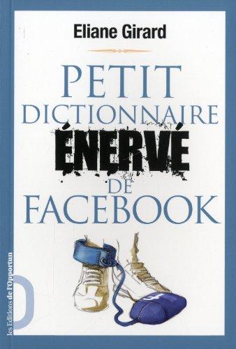 9782360750450: Petit dictionnaire énervé de facebook (French Edition)
