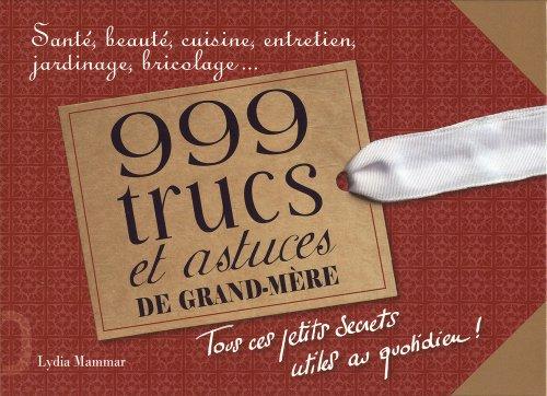 9782360750764: 999 trucs et astuces de grand-mère