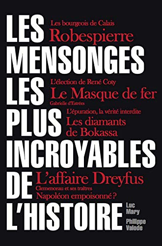 les 100 plus grands mensonges de l'histoire: Mary Luc/Valode Phil