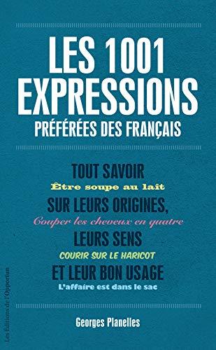 9782360751761: 1001 expressions préférées des Français (édition Luxe)