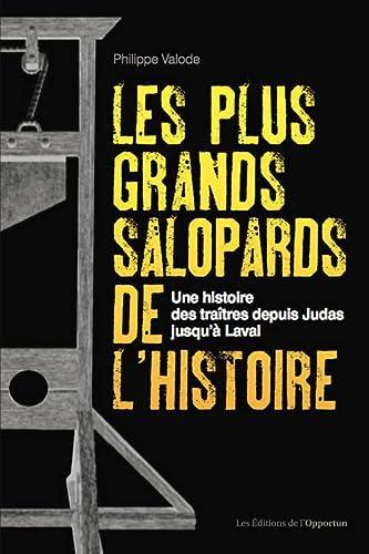 Les plus grands salopards de l'histoire : Une histoire des traîtres depuis Judas ...