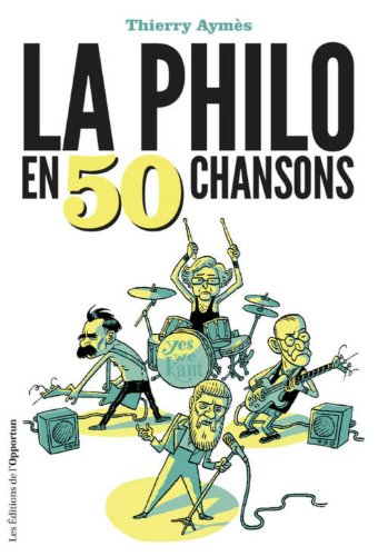 PHILO EN 50 CHANSONS -LA-: AYMES THIERRY
