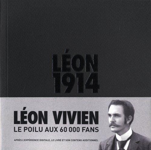 9782360752713: Léon 1914. Léon Vivien. Le poilu aux 60 000 fans.
