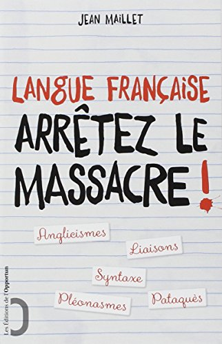 9782360753239: Langue française : arrêtez le massacre !