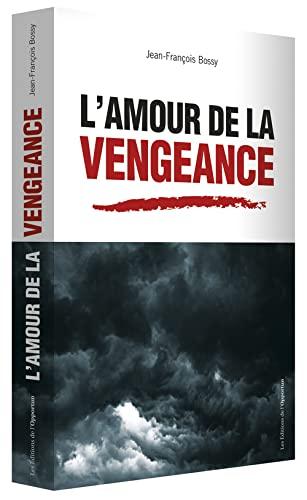 L'amour de la vengeance: Jean-François Bossy