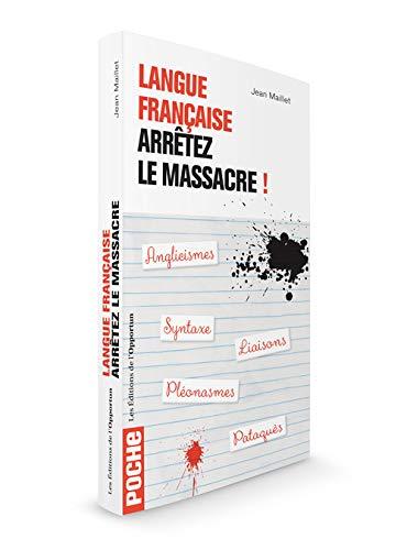 9782360753802: Langue française : arrêtez le massacre !
