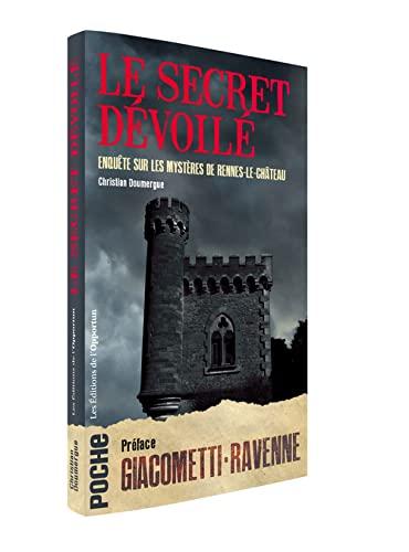 9782360754281: Le secret dévoilé - Enquête sur les mystères de Rennes-le-Château