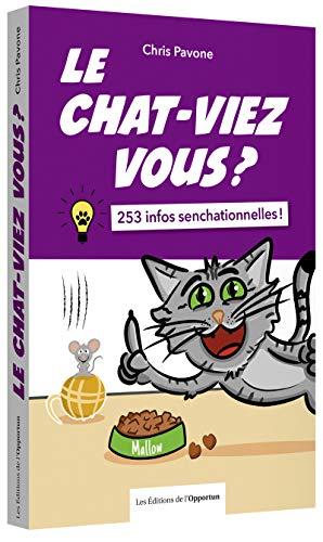 9782360758050: Le chat-viez vous ? 253 infos senchationnelles !