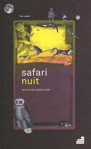 9782360800360: Safari Nuit les Animaux dans la Ville