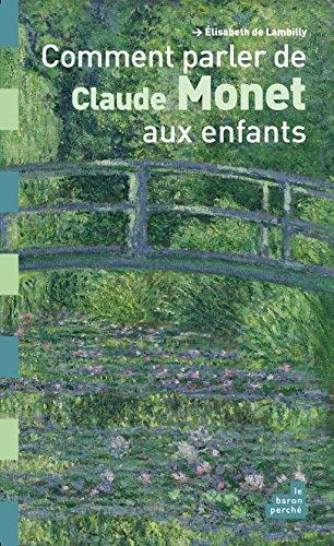 9782360800827: Comment parler de Claude Monet aux enfants ?