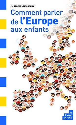 Comment parler de l'Europe aux enfants: Sophie Lamoureux