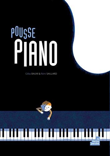 9782360801008: Pousse piano : Ou la symphonie des nouveaux mondes