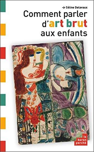 9782360801053: Comment Parler d Art Brut aux Enfants