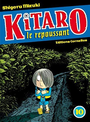 KITARO LE REPOUSSANT T.10: MIZUKI SHIGERU