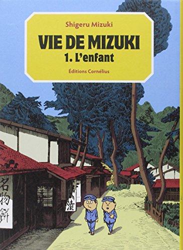 Vie de Mizuki (la) Vol.1: Shigeru Mizuki