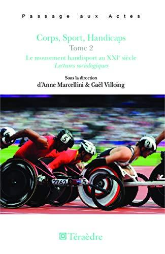 9782360850563: Corps, Sport, Handicaps Tome 2: Le mouvement handisport au XXIe siècle - Lectures sociologiques (French Edition)