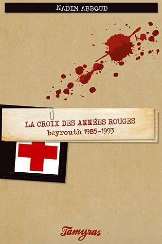 CROIX DES ANNEES ROUGES -LA-: ABBOUD NADIM