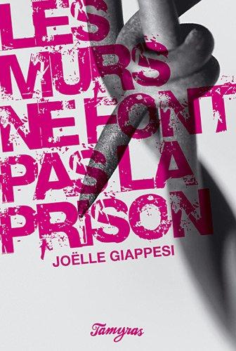 MURS NE FONT PAS LA PRISON -LES-: GIAPPESI JOELLE