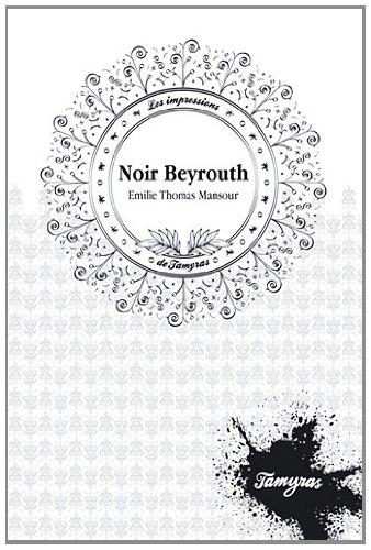 NOIR BEYROUTH: MANSOUR THOMAS EMILI