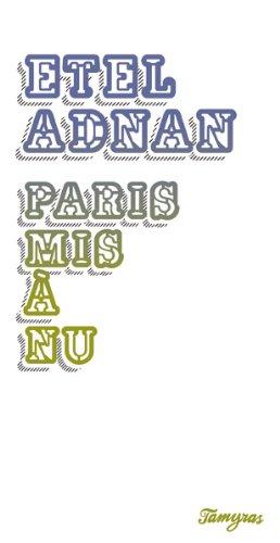 PARIS MIS A NU: ADNAN ETEL