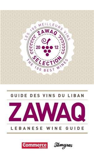 ZAWAQ-GUIDE DES VINS DU LIBAN (BILINGUE)