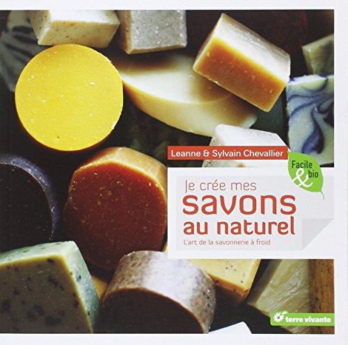 9782360980079: Je crée mes savons au naturel (French Edition)