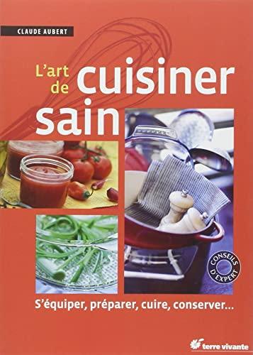 9782360980123: L'art de cuisiner sain (French Edition)