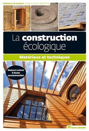 9782360980130: La construction écologique : Matériaux et techniques