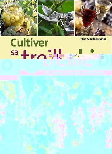 9782360980390: Cultiver sa treille bio : Et réussir vin, jus, confitures...