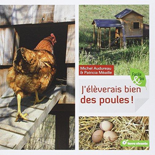 9782360980543: J'élèverais bien des poules ! (Facile & bio)
