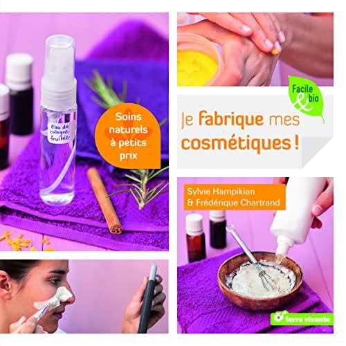 9782360980765: Je fabrique mes cosmétiques : Soins naturels à petits prix