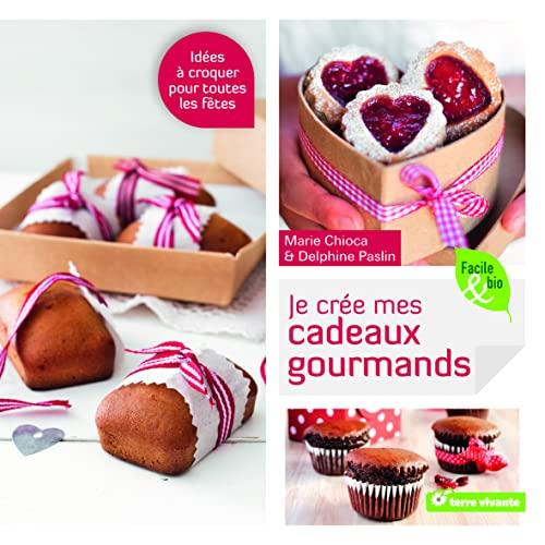 9782360980789: Je crée mes cadeaux gourmands (Facile & bio)