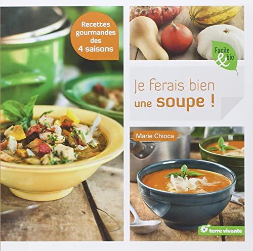 9782360981076: Je ferais bien une soupe ! (Facile & bio)
