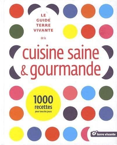 9782360981083: Le guide terre vivante de la cuisine saine