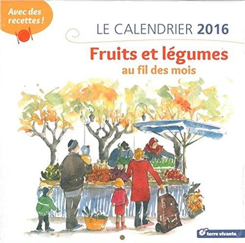 9782360981731: le calendrier 2016 ; fruits et légumes au fil des mois