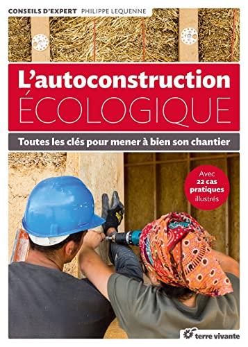 9782360981809: L'autoconstruction écologique