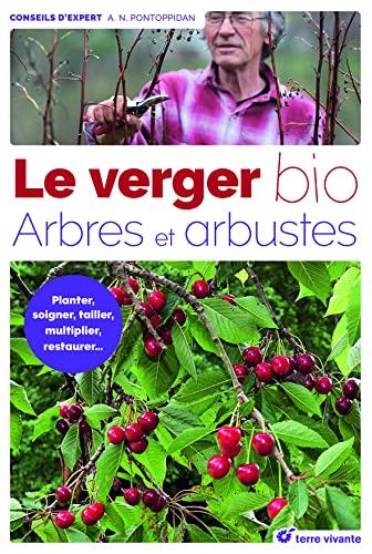 9782360982813: Le verger bio : Arbres et arbustes