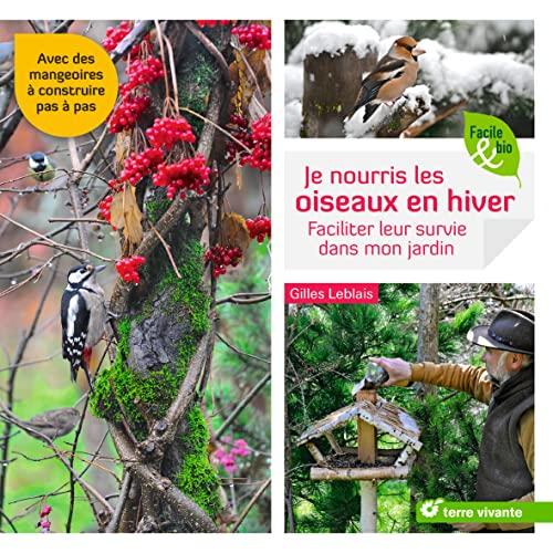 9782360983278: Je nourris les oiseaux en hiver : Faciliter leur survie dans mon jardin