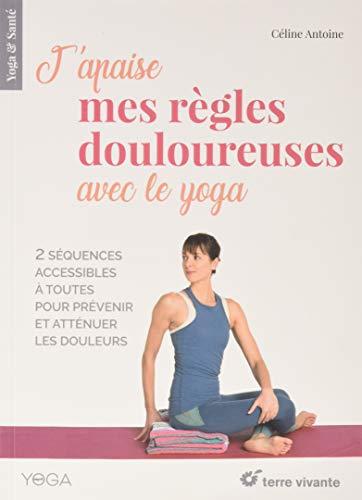 9782360984336: J'apaise mes règles douloureuses avec le yoga