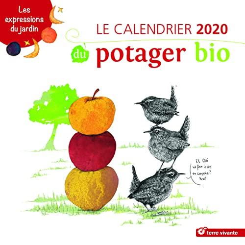 9782360984541: Le calendrier du potager bio : Les expressions du jardin