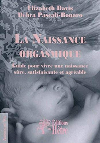 La Naissance orgasmique (French Edition): Debra Pascali-Bonaro
