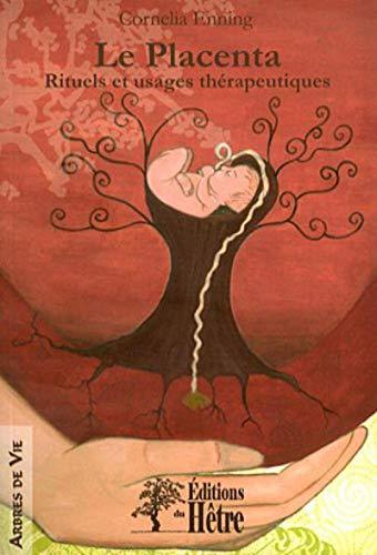 9782361050023: Le placenta, rituels et usages thérapeutiques
