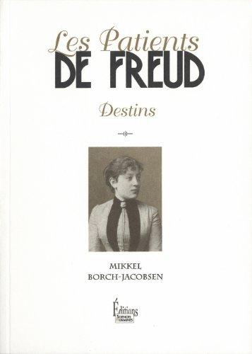 Les patients de Freud : Destins: Borch-Jacobsen, Mikkel