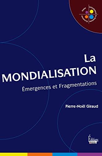 9782361060244: La mondialisation : Emergences et fragmentations