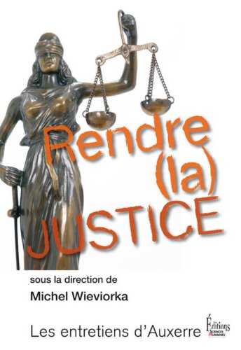 Rendre (la) justice: Wieviorka, Michel