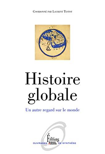 Histoire globale [nouvelle édition]: Testot, Laurent