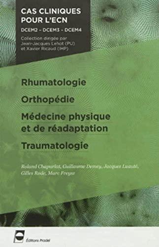 9782361100162: Rhumatologie - Orthopédie - Médecine physique et de réadaptation - Traumatologie: DCEM2 - DCEM3 - DCEM4.