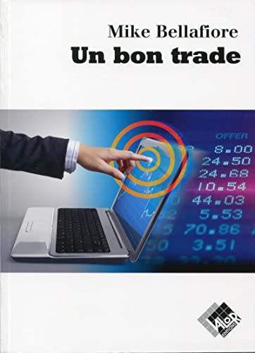 Un bon trade (French Edition): Bellafiore Mike