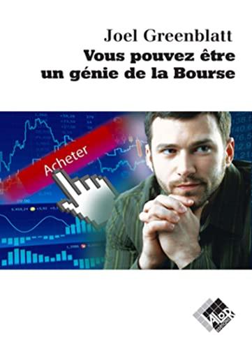 Vous pouvez être un génie de la bourse (French Edition): Joel Greenblatt